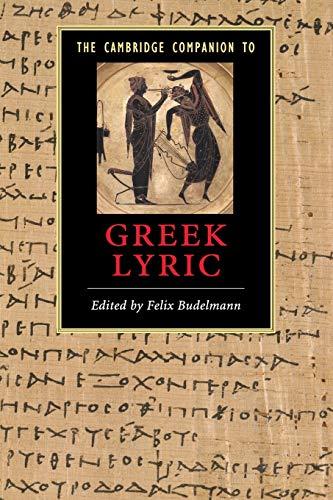 9780521614764: The Cambridge Companion to Greek Lyric Paperback (Cambridge Companions to Literature)