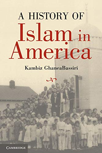 9780521614870: A History of Islam in America: From the New World to the New World Order