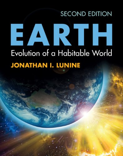 Earth: Evolution of a Habitable World (Paperback): Jonathan I. Lunine
