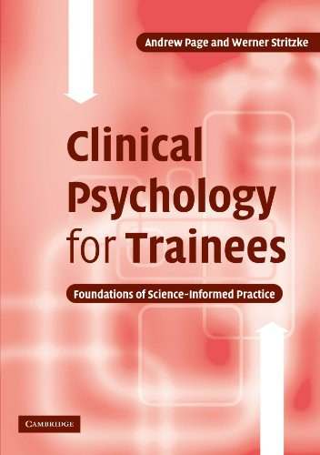 Clinical Psychology for Trainees: Foundations of Science-Informed: Page, Andrew C.,