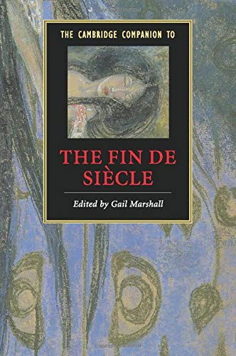 9780521615617: The Cambridge Companion to the Fin de Siècle (Cambridge Companions to Literature)