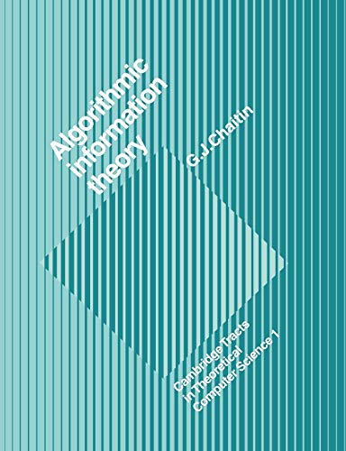 9780521616041: Algorithmic Information Theory (Cambridge Tracts in Theoretical Computer Science)