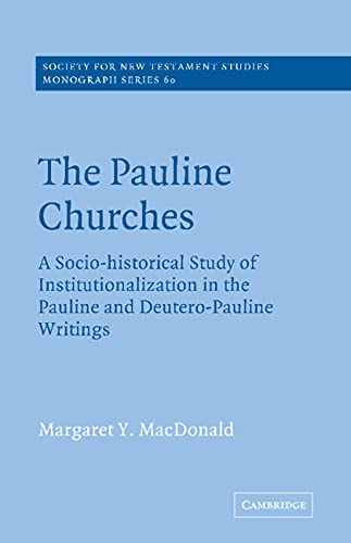 9780521616058: The Pauline Churches: A Socio-Historical Study of Institutionalization in the Pauline and Deutero-Pauline Writings (Society for New Testament Studies Monograph)