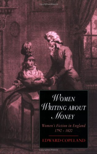 9780521616164: Women Writing about Money: Women's Fiction in England, 1790-1820 (Cambridge Studies in Romanticism)