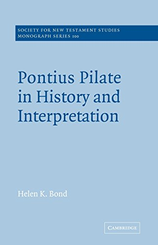9780521616201: Pontius Pilate in History and Interpretation (Society for New Testament Studies Monograph Series)