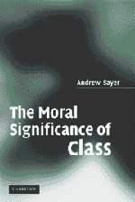 9780521616409: The Moral Significance of Class