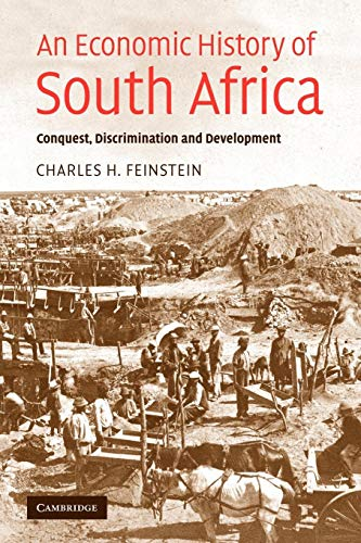 An Economic History of South Africa: Conquest,: Charles H. Feinstein