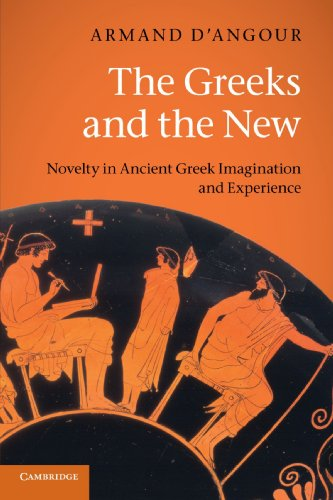9780521616485: The Greeks and the New: Novelty in Ancient Greek Imagination and Experience