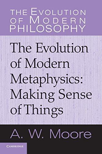 9780521616553: The Evolution of Modern Metaphysics: Making Sense of Things (The Evolution of Modern Philosophy)
