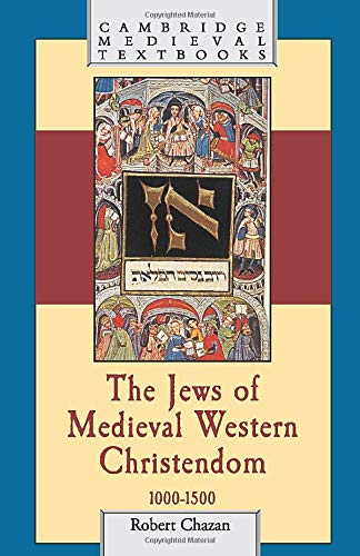 9780521616645: The Jews of Medieval Western Christendom, 1000-1500 (Cambridge Medieval Textbooks)