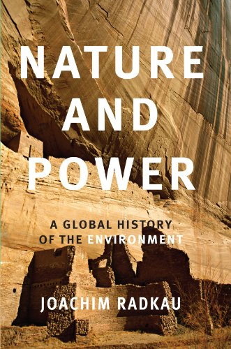 9780521616737: Nature and Power: A Global History of the Environment (Publications of the German Historical Institute)