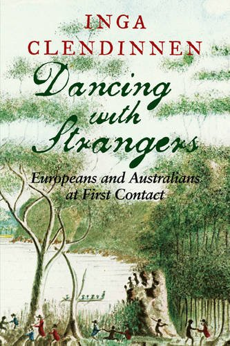 9780521616812: Dancing with Strangers: Europeans and Australians at First Contact