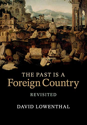 9780521616850: The Past Is a Foreign Country - Revisited