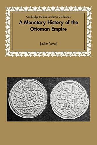 9780521617116: A Monetary History of the Ottoman Empire (Cambridge Studies in Islamic Civilization)