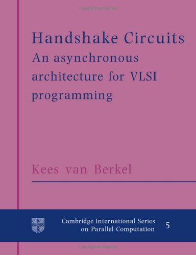 9780521617154: Handshake Circuits: An Asynchronous Architecture for VLSI Programming (Cambridge International Series on Parallel Computation)