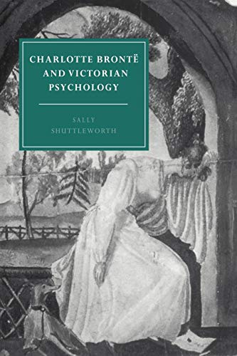 9780521617178: Charlotte Brontë and Victorian Psychology Paperback (Cambridge Studies in Nineteenth-Century Literature and Culture)