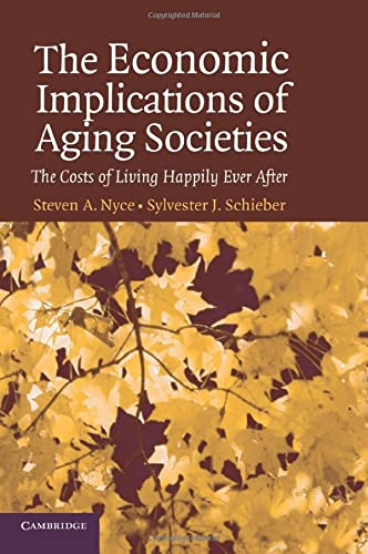 9780521617246: The Economic Implications of Aging Societies: The Costs of Living Happily Ever After