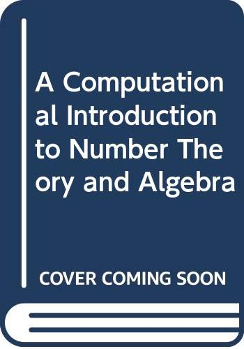9780521617253: A Computational Introduction to Number Theory and Algebra
