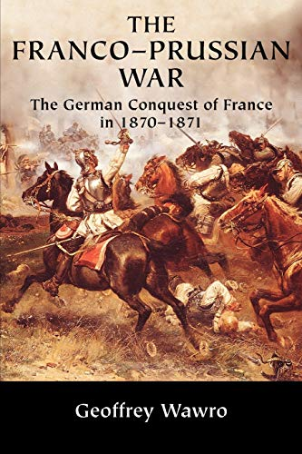 9780521617437: The Franco-Prussian War: The German Conquest of France in 1870 1871