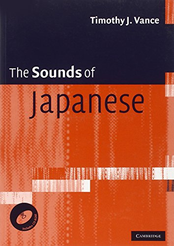 The Sounds of Japanese with Audio CD (0521617545) by Timothy J. Vance