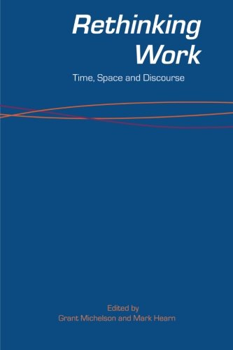 9780521617598: Rethinking Work: Time, Space and Discourse