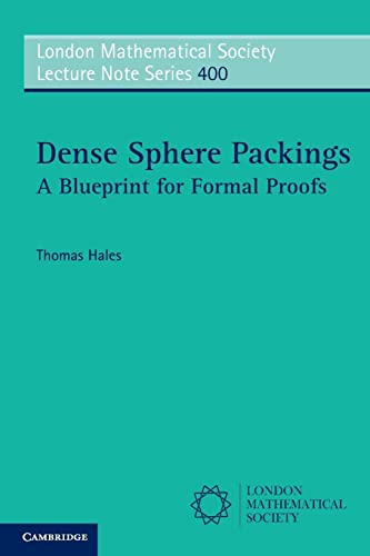9780521617703: Dense Sphere Packings: A Blueprint for Formal Proofs (London Mathematical Society Lecture Note Series)