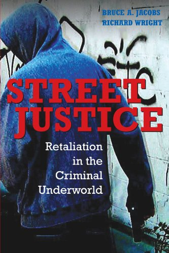 9780521617987: Street Justice Paperback: Retaliation in the Criminal Underworld (Cambridge Studies in Criminology)