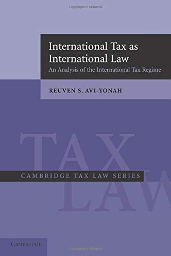 9780521618014: International Tax as International Law: An Analysis of the International Tax Regime (Cambridge Tax Law Series)