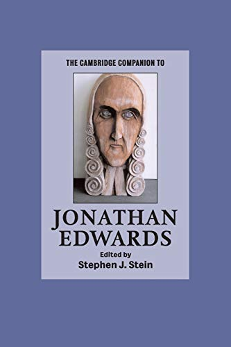 The Cambridge Companion to Jonathan Edwards (Cambridge: George M. Marsden;