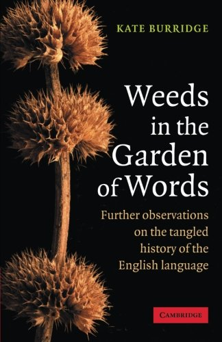 9780521618236: Weeds in the Garden of Words: Further Observations on the Tangled History of the English Language