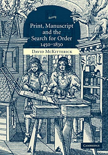 9780521618526: Print, Manuscript and the Search for Order, 1450-1830
