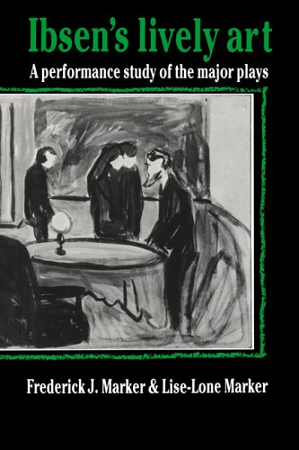 9780521619240: Ibsen's Lively Art: A Performance Study of the Major Plays