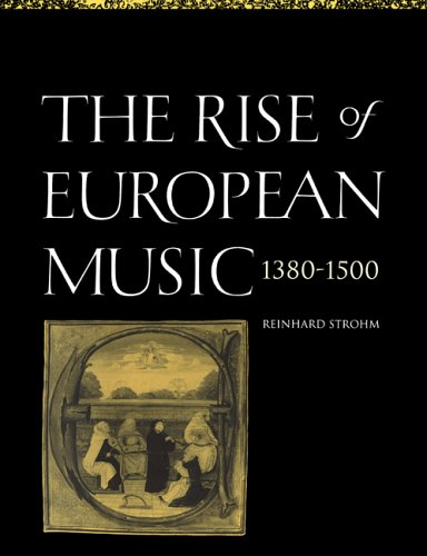 9780521619349: The Rise of European Music, 1380-1500 Paperback
