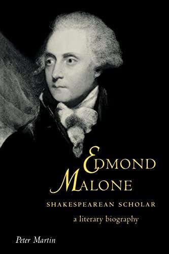 9780521619820: Edmond Malone, Shakespearean Scholar: A Literary Biography (Cambridge Studies in Eighteenth-Century English Literature and Thought)