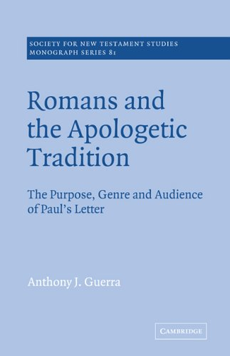 9780521619837: Romans and the Apologetic Tradition: The Purpose, Genre and Audience of Paul's Letter (Society for New Testament Studies Monograph Series)