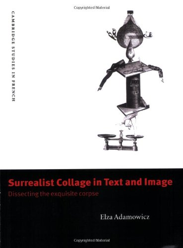 9780521619875: Surrealist Collage in Text and Image: Dissecting the Exquisite Corpse (Cambridge Studies in French)