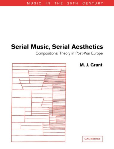 9780521619929: Serial Music, Serial Aesthetics: Compositional Theory in Post-War Europe (Music in the Twentieth Century)