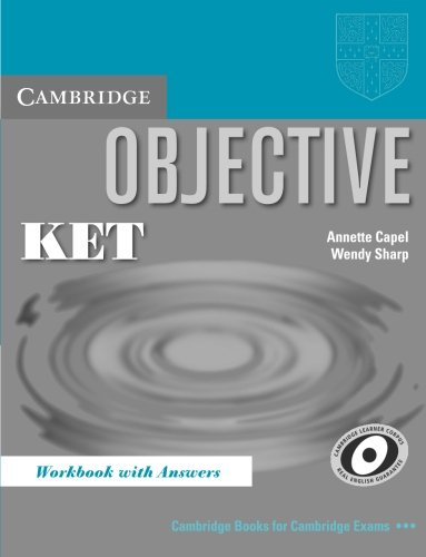 Objective KET Workbook with Answers: Annette Capel, Wendy