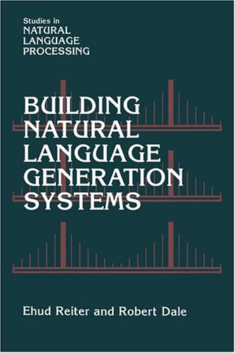 9780521620369: Building Natural Language Generation Systems (Studies in Natural Language Processing)