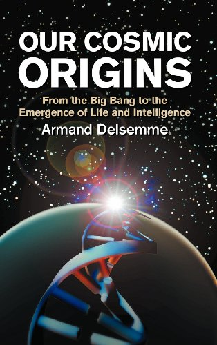 9780521620383: Our Cosmic Origins: From the Big Bang to the Emergence of Life and Intelligence