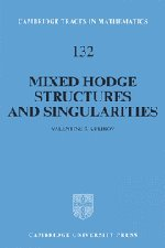 9780521620604: Mixed Hodge Structures and Singularities (Cambridge Tracts in Mathematics, Vol. 132)
