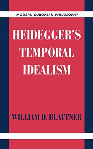 9780521620673: Heidegger's Temporal Idealism (Modern European Philosophy)
