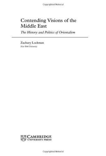 9780521620802: Contending Visions of the Middle East: The History and Politics of Orientalism (The Contemporary Middle East)