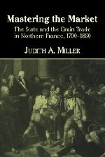 9780521621298: Mastering the Market: The State and the Grain Trade in Northern France, 1700–1860