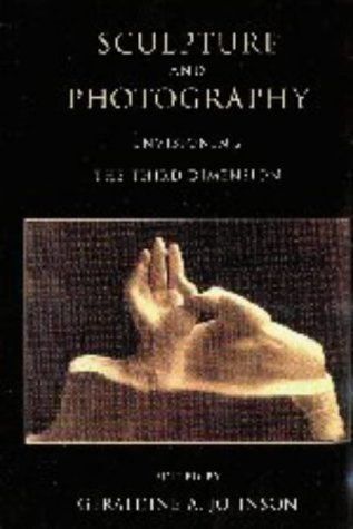 9780521621373: Sculpture and Photography: Envisioning the Third Dimension