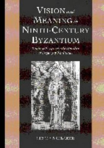 9780521621533: Vision and Meaning in Ninth-Century Byzantium: Image as Exegesis in the Homilies of Gregory of Nazianzus (Cambridge Studies in Palaeography and Codicology)