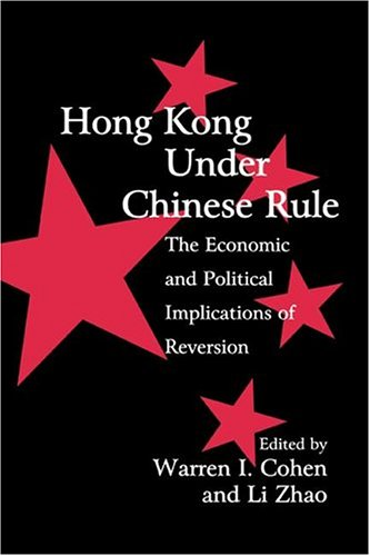 9780521621588: Hong Kong under Chinese Rule: The Economic and Political Implications of Reversion (Cambridge Modern China Series)