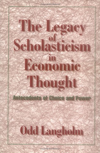 9780521621595: The Legacy of Scholasticism in Economic Thought Hardback: Antecedents of Choice and Power (Historical Perspectives on Modern Economics)