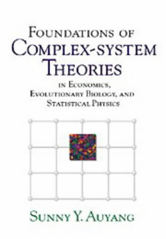 9780521621670: Foundations of Complex-system Theories: In Economics, Evolutionary Biology, and Statistical Physics