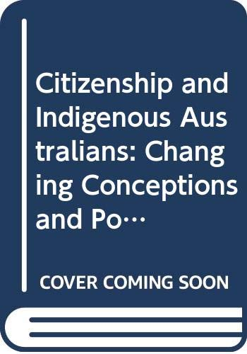 9780521621953: Citizenship and Indigenous Australians: Changing Conceptions and Possibilities (Reshaping Australian Institutions)
